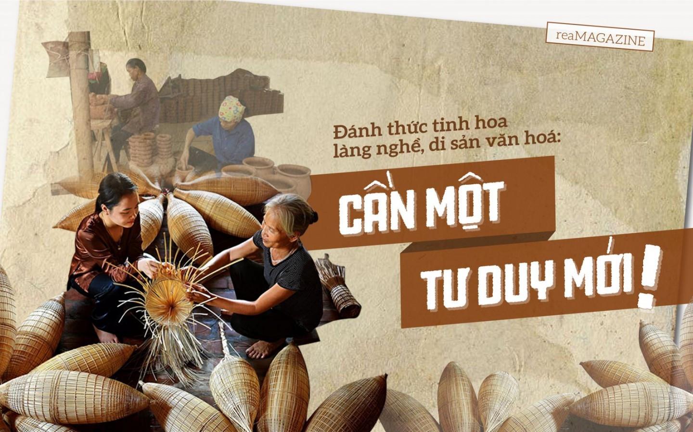 Đánh thức tinh hoa làng nghề, di sản văn hoá: Cần một tư duy mới!